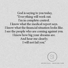 """The GOD I  Trust has never failed me. """"GOD is not a man, so HE does not lie.     HE is not human, so HE does not change HIS mind. Has HE ever spoken and failed to act?  Has HE ever promised and not carried it through?""""  - Numbers 23:19 (NLT)"""