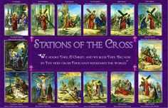 """WHY SHOULD I PARTICIPATE IN THE """"STATIONS OF THE CROSS"""" DURING LENT?     It's that time of the year again, a period which we in one accor..."""