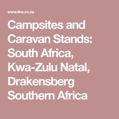 Campsites and Caravan Stands: South Africa, Kwa-Zulu Natal, Drakensberg Southern Africa