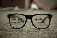 When you stop looking, it will come.