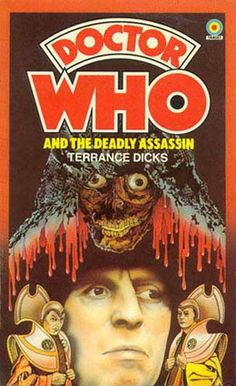 Doctor Who and the Deadly Assassin (Doctor Who Library (Target) #19) by Terrance Dicks