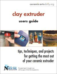 Ceramic Arts Daily – Clay Extruder Users Guide: Tips, Techniques, and Projects for Getting the Most Out of Your Ceramic Extruder