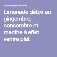 Limonade détox au gingembre, concombre et menthe à effet ventre plat