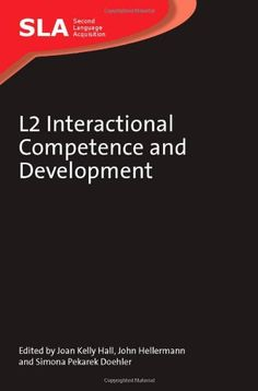 L2 interactional competence and development / edited by Joan Kelly Hall, John Hellermann and Simona Pekarek Doehler - Bristol : Multilingual Matters, cop. 2011