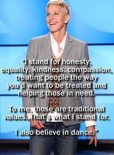 I love Ellen for these reasons.