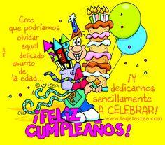 Creo que podríamos olvidar aquel delicado asunto de la edad… ¡Y dedicarnos sencillamente a celebrar! ¡Feliz cumpleaños!