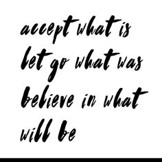 Mantra of the day: Having the ability to let go is one thing, but having faith in what is to come is another. #mantra #qotd #acceptance #wordstoliveby