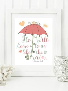 Instant 8x10 Hosea 6:3 He will come like the rain by hbixler03