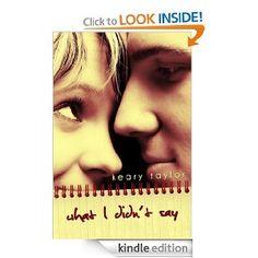 What I Didn't Say by Keary Taylor (YA romance).