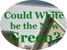Could white be the new green? New Green, Things To Come, Cool Stuff