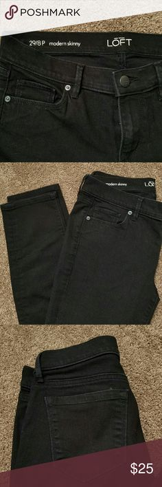 """LOFT Black Modern Skinny Jeans EUC Very nice black jeans from Ann Taylor LOFT. Modern Skinny fit in size 29/8P. Inseam measures 28"""". These jeans are in EUC and not faded at all, as black jeans do with wear. LOFT Jeans Skinny"""