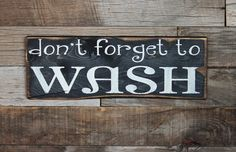 Hey, I found this really awesome Etsy listing at https://www.etsy.com/listing/121044825/large-wood-sign-dont-forget-to-wash