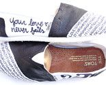My motto on some Tom's...they must be meant for me!!