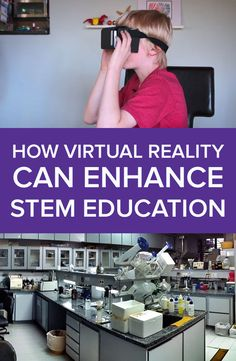 How Virtual Reality Can Enhance STEM Education