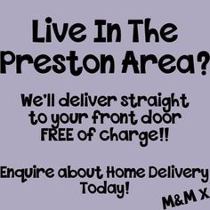 If you live in the #Preston area we'll deliver straight to your front door- FREE of charge!!