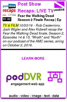 #TV #PODCAST  Post Show Recaps: LIVE TV & Movie Podcasts with Rob Cesternino    Fear the Walking Dead Season 2 Finale Recap | Ep #14 Wrath and Ep #15 North    READ:  https://podDVR.COM/?c=9a839539-c649-6a74-c5c0-1248138f5774