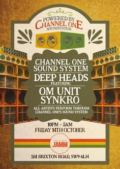 Book Tickets for Powered By Channel One - Deep Heads feat. Om Unit, Synkro, - Full Sound System! at Brixton Jamm, London on Fri 14th Oct 2016 - brought to you by Brixton Jamm.