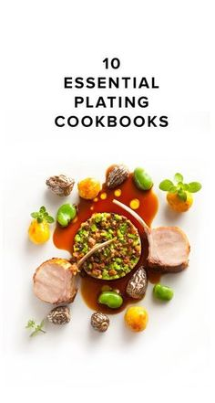 Here is our first list of 10 Essential Plating Cookbooks – old & new – to inspire your #TheArtOfPlating. - See more at: http://theartofplating.com/news/10-essential-plating-cookbooks/#sthash.gTZx4QCX.dpuf