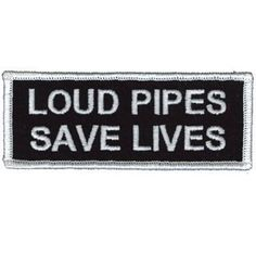 Loud Pipes Save Lives Fun Embroidered Biker Vest Patch | eBay