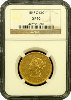 1847 O $10 Liberty Gold Coin NGC Extremely Fine 40