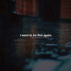 I want to be fine again. via (http://ift.tt/2pZmP9e)