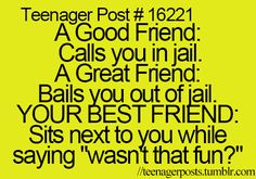 obviously i would be a good friend....................... ............ ..............  HAHAHAHAH yeah right.. ima be the best friend