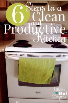 6 Steps to a Clean and Productive Kitchen - Raining Hot Coupons
