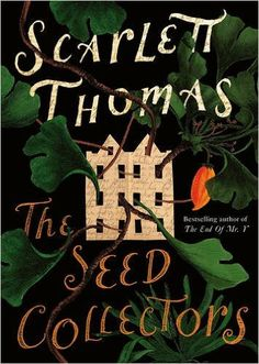 Scarlett Thomas - The seed collectors