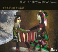 Le mariage d'Atyek de Armelle & Peppo Audigane Oui'dire dans la collection Contes d'auteurs Armelle, Dire, Oui, Painting, Collection, Authors, Weddings, Painting Art, Paintings
