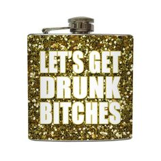 Let's Get Drunk Bitches Whiskey Flask Gold Glitter Sparkles Bachelorette 21 Bridesmaid Gifts Stainless Steel 6 oz Liquor Hip Flask LC-1289 on Etsy, $20.00