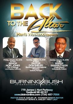 Burning Bush Int'l Ministries Men's Weekend with Bishop Noel Jones 1/29 @ 7p, Pastor Don Shelby 1/31 @ 12p and Bishop Shawn Tyson 1/31 @ 5p.  Location: 770 James I. Hart Parkway, Ypsilanti, MI 48197  For More Info: 734.487.7054 www.bbimonline.com