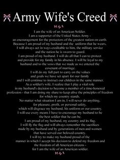 The U.S. Army Wife Creed.... sad that I've came across alot of wives that don't hold this dear to their hearts(like I do) & ultimately became an embarrassment to not only other Army Wives but the U.S. Army & their husbands.