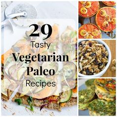 29 Tasty Vegetarian Paleo Recipes (I will veganize the ones I can)  =P