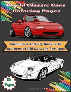 Amzaon KDP: World Classic Cars Coloring Pages : Coloring & Activity Book with Pictures of Old Cars Amazon Coloring Books, Cars Coloring Pages, Cute Baby Cartoon, Cute Love Cartoons, Funny Cartoon Memes, Color Activities, Cartoon Drawings, Old Cars, New Books
