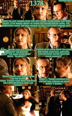 Prophecy Girl this is quite the scene between Buffy and Giles he feels he must protect her