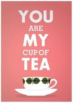 and i love it when u make me tea