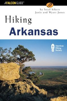 Hiking Arkansas (State Hiking Guides Series) by Janie Jones, http://www.amazon.com/dp/076272465X/ref=cm_sw_r_pi_dp_Q-2lsb1DMYKZ2