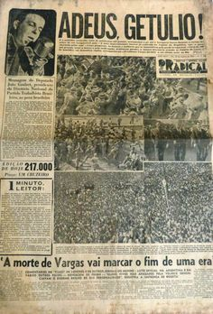 Getúlio Vargas committed suicide by shooting himself in the chest on August 1954 in the Catete Palace the presidential palace. Era Vargas, Newspaper Archives, Some Pictures, Archaeology, Old World, Vintage Photos, Brazil, Nostalgia, August 24