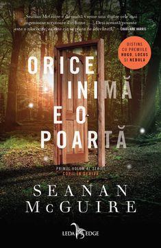 Orice inimă e o poartă - Seanan McGuire - Editura Corint Free Pdf Books, Free Ebooks, Book Quotes Love, Books To Read, My Books, Book Cover Art, Book Covers, Fantasy Books, Books