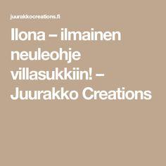 Ilona – ilmainen neuleohje villasukkiin! – Juurakko Creations