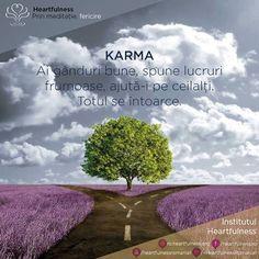 KARMA: ai gânduri bune, spune lucruri frumoase, ajută-i pe ceilalți. Totul se întoarce. #heartfulness #cunoaste_cu_inima #hfnro Heartfulness România - Google+ Karma, Motivation, Signs, Day, Google, Shop Signs, Sign, Inspiration