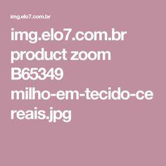 img.elo7.com.br product zoom B65349 milho-em-tecido-cereais.jpg
