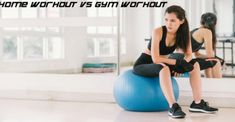 HOME WORKOUT VS GYM WORKOUT- WHICH ONE DO YOU THINK IS TAKING THE WORLD BY STORM?