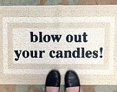 Blow Out Your Candles Reminder Door Mat / Area Rug Hand Painted 20x34  home decor, home inspiration, funny gift, candles, home safety, area rug, door mat, doormat, funny doormat