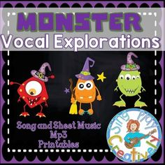 These monsters Sing! Halloween Vocal Explorations with Monsters