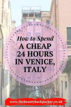 How to Spend a Cheap 24 Hours in Venice, Italy | venice italy travel, things to do in venice italy, venice things to do, venice tips, italy travel, cheap venice travel, budget travel italy