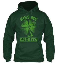 Kiss Me, I'm Kathleen ! Forest Green Sweatshirt Front