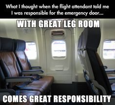 With great leg room come great responsibility