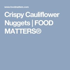 Chocolate zucchini brownies food matters food matters crispy cauliflower nuggets food matters forumfinder Images