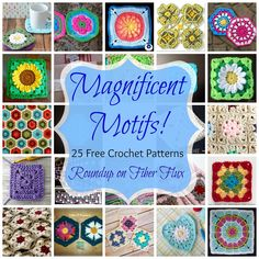 Fiber Flux...Adventures in Stitching: Magnificent Motifs! 25 Free Crochet Patterns